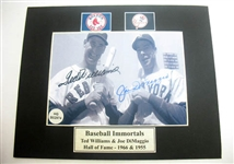 HAND SIGNED TED WILLIAMS AND JOE DIMAGGIO 5X7 IN A MATTED DISPLAY