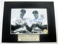 HAND SIGNED TED WILLIAMS & JOE DIMAGGIO 5X7 IN A MATTED 8X10 DISPLAY