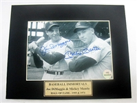 HAND SIGNED MICKEY MANTLE & JOE DIMAGGIO 5X7 IN A 8X10 MATTED DISPLAY