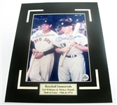 HAND SIGNED MICKEY MANTLE & TED WILLIAMS 8X10 IN A 11X14 MATTED DISPLAY