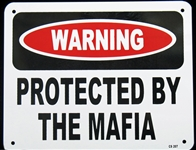 "METAL WALL SIGN ""WARNING PROTECTED BY THE MAFIA"""